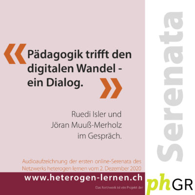 Serenata – Pädagogik trifft den digitalen Wandel – ein Gespräch. Eine Produktion vom Netzwerk heterogen lernen.